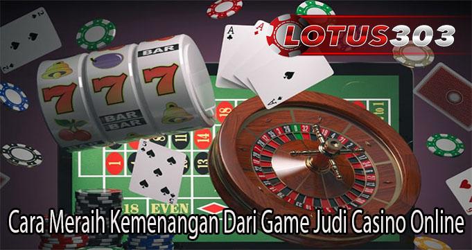 Cara Meraih Kemenangan Dari Game Judi Casino Online