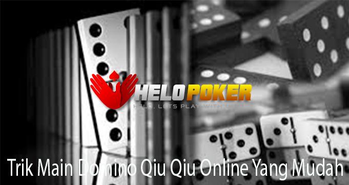 Trik Main Domino Qiu Qiu Online Yang Mudah